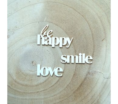 Chipboards Carton Bois Mots BE HAPPY - LOVE - SMILE